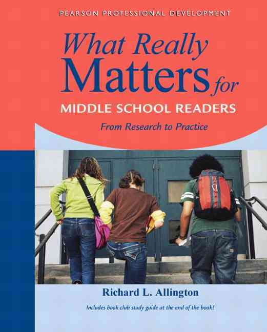 What Really Matters for Middle School Readers By Allington, Richard L.