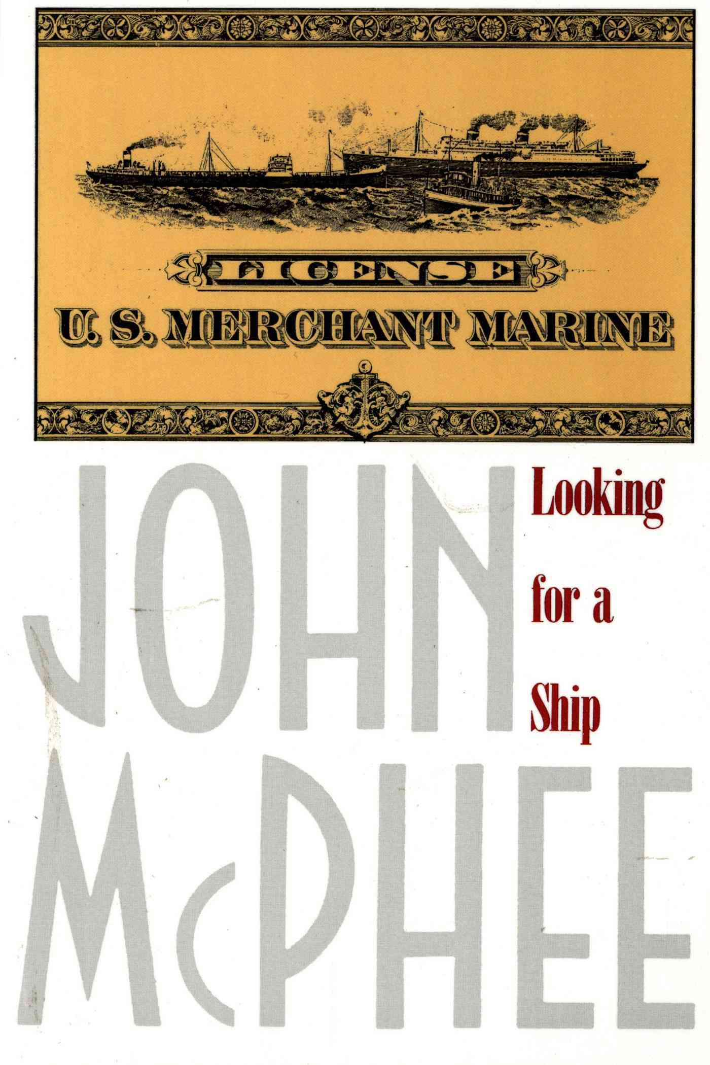 Looking for a Ship By McPhee, John A.
