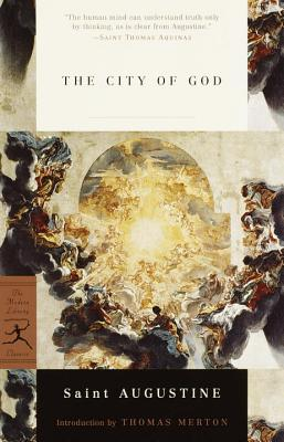 The City of God By Augustine, Saint, Bishop of Hippo/ Dods, Marcus (TRN)/ Merton, Thomas (INT)/ Augustine
